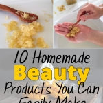 10 Homemade Beauty Products You Can Easily Make