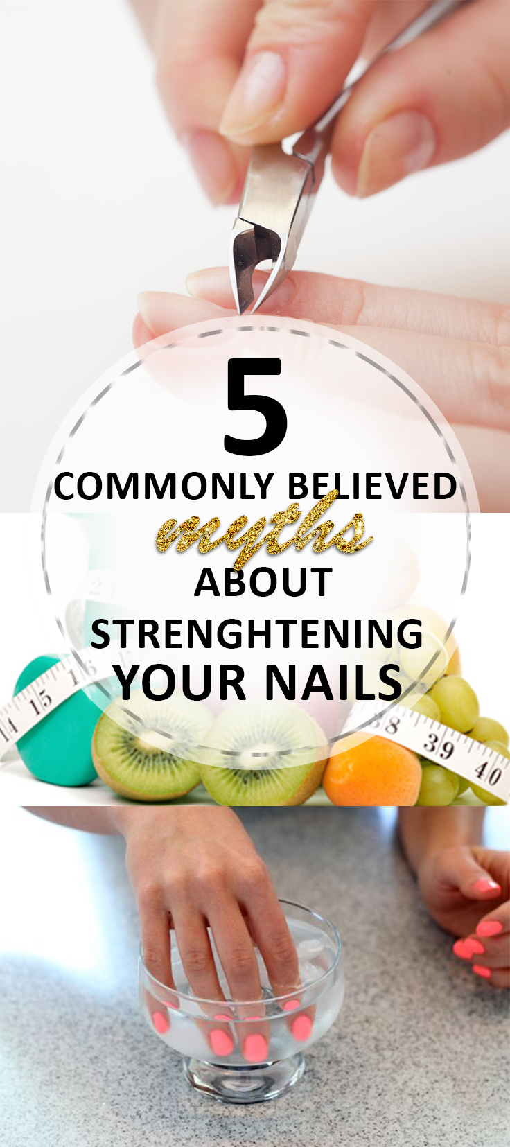 5 Commonly Believed Myths About Strengthening Your Nails