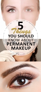 6 Things You Should Know About Permanent Makeup