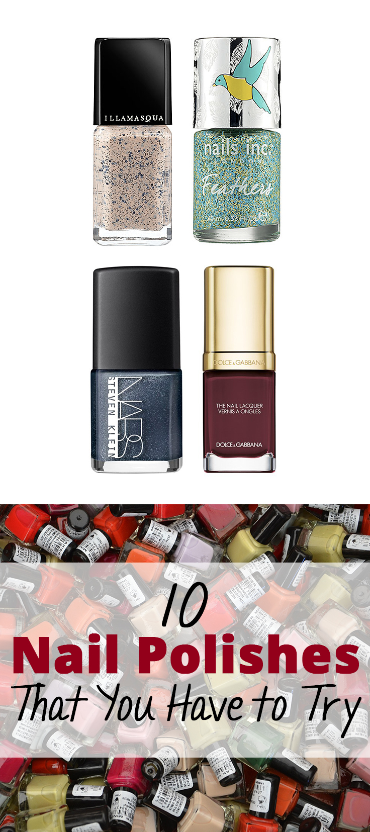 10 Nail Polishes That You Have to Try
