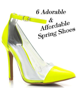 6 Adorable and {Affordable} Spring Shoes