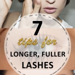 7 Tips for Longer, Fuller Lashes
