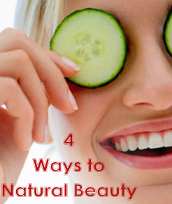 4 Ways to Be a Natural Beauty