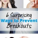 6 Surprising Ways to Prevent Breakouts