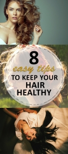 8 Easy TIps to Keep Your Hair Healthy