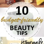 10 Budget-Friendly Beauty Tips