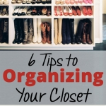 6 Tips to Organizing Your Closet