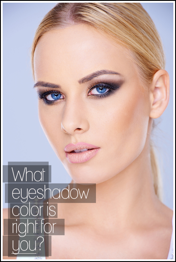What Eyeshadow Color is Right for You