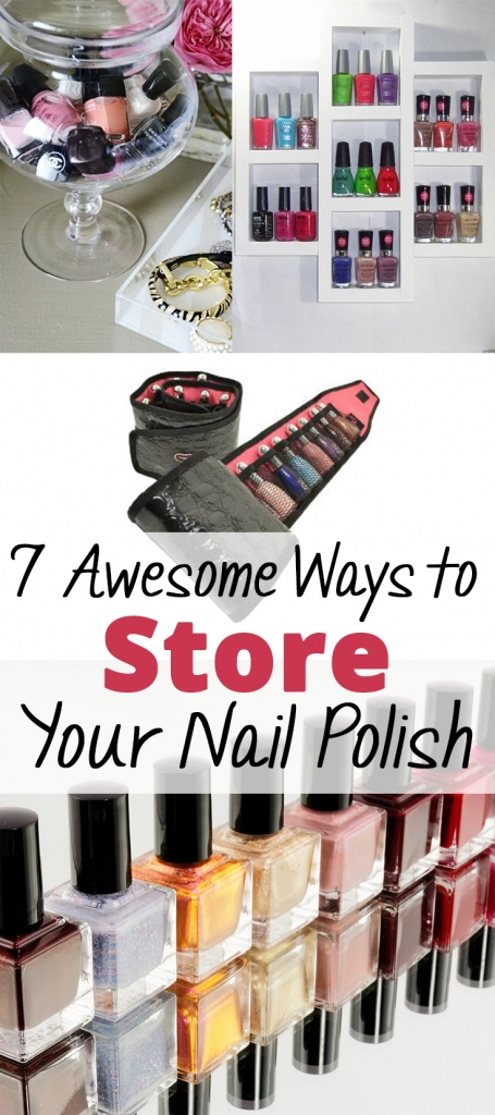 7 Awesome Ways to Store Your Nail Polish