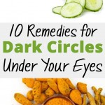 10 Remedies for Dark Circles Under Your Eyes