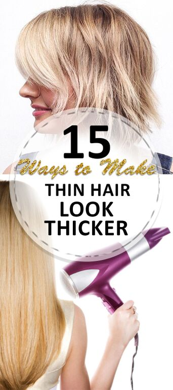 15 Ways to Make Thin Hair Look Thicker