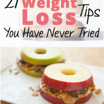 21 Weight Loss Tips You Have Never Tried