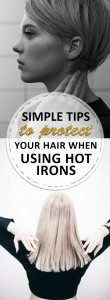 Simple Tips to Protect Your Hair When Using Hot Irons
