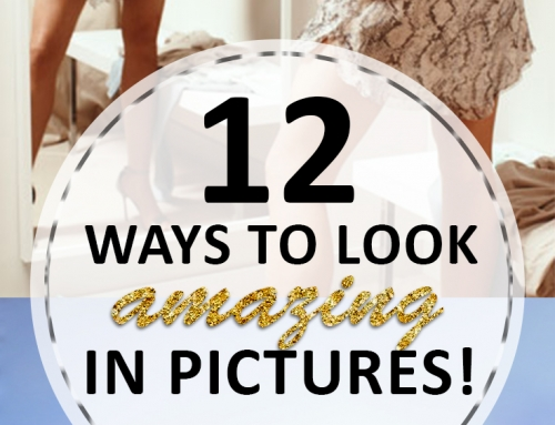 12 Ways to Look Amazing In Pictures