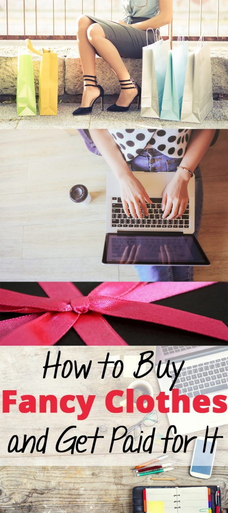 How to Buy Fancy Clothes and Get Paid for It