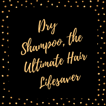 Dry Shampoo, the Ultimate Hair Lifesaver | Dry Shampoo, Hair Care Tips and Tricks, Hair and Beauty, Beauty Tips and Tricks, Fast Beauty Tips, Quick Hair and Beauty Hacks