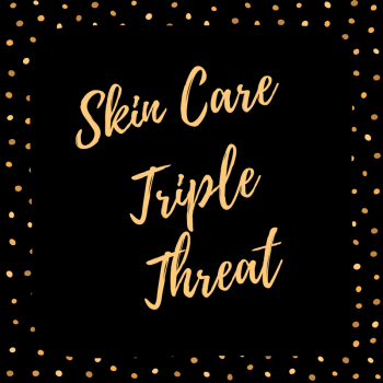 Skin Care Triple Threat. Skin Care Hacks, Skin Care Tips and Tricks, How to Care for Your Skin, Healthy Skin, Natural Products for Your Skin, How to Get Beautiful Skin