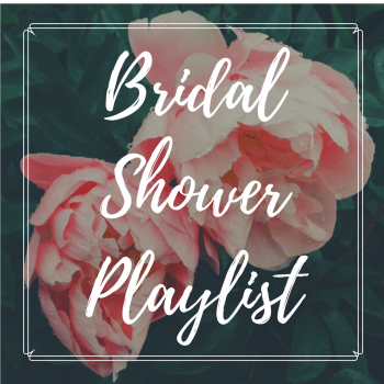 bridal shower playlist