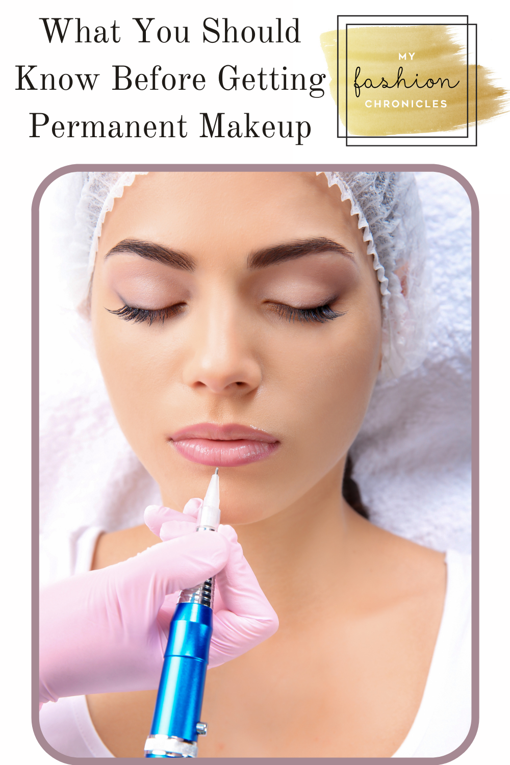 Myfashionchronicles.com is the best place to find tips to always look your best. Stop wasting time in the morning doing your makeup! Find out everything you need to know about permanent makeup now!
